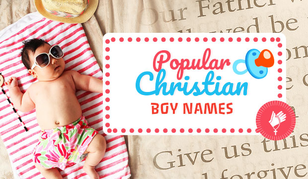 Popular Christian baby boy names